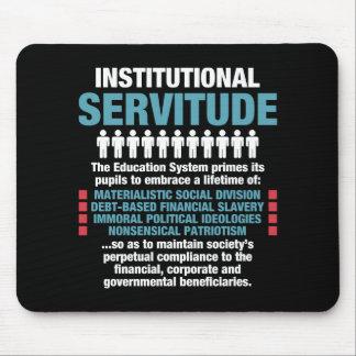 Institutional Servitude Mousepad