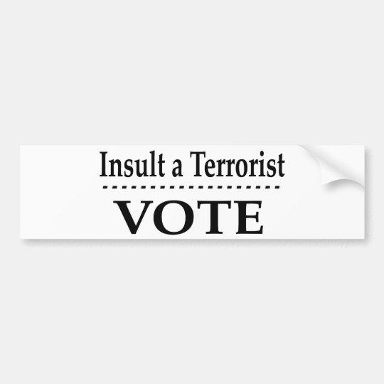 Insult A Terrorist - Vote Bumper Sticker