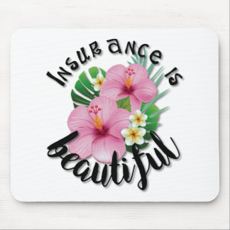 Insurance is Beautiful Mouse Pad
