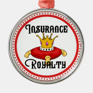 Insurance Royalty Metal Ornament