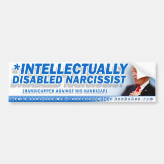 Intellectually DIsabled Narcisist Bumper Sticker