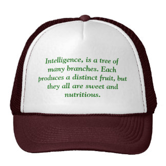Intelligence, is a tree of many branches. Each ... Trucker Hat