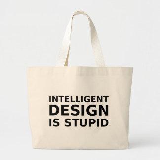 Intelligent Design Is Stupid Large Tote Bag