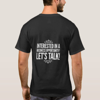 Interested In A Business Opportunity T-Shirt
