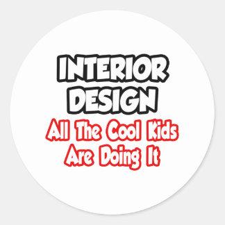 Interior Design...All The Cool Kids Round Sticker