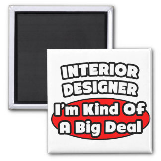 Interior Designer...Big Deal Magnet
