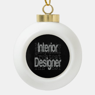 Interior Designer Extraordinaire Ceramic Ball Christmas Ornament
