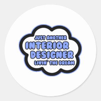 Interior Designer Livin The Dream Round Sticker