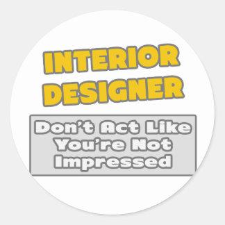 Interior Designer .. You're Impressed Stickers