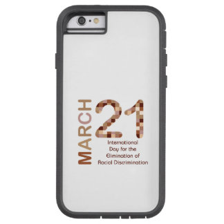 International day for elimination of racism tough xtreme iPhone 6 case