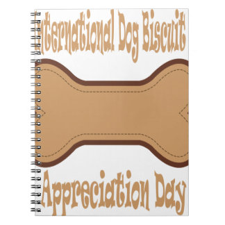 International Dog Biscuit Appreciation Day Notebooks
