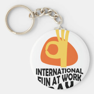 International Fun At Work Day - Appreciation Day Keychain