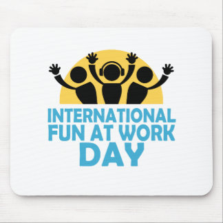 International Fun At Work Day - Appreciation Day Mouse Pad