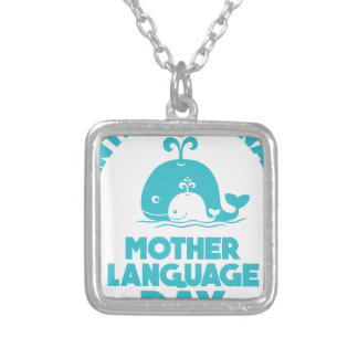 International Mother Language Day - 21st February Silver Plated Necklace