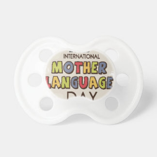 International Mother Language Day-Appreciation Day Pacifier