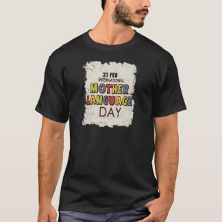 International Mother Language Day-Appreciation Day T-Shirt