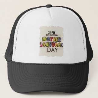 International Mother Language Day-Appreciation Day Trucker Hat