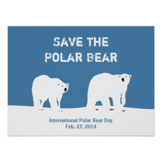International Polar Bear Day - Save the Polar Bear Poster