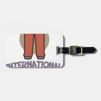 International Sweatpants Day - Appreciation Day Luggage Tag