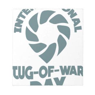 International Tug-of-War Day - 19th February Notepad
