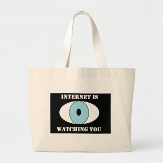 . Internet is watching you Large Tote Bag