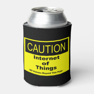 Internet of Things IoT Caution Warning Sign Can Cooler