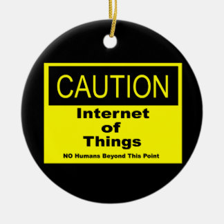 Internet of Things IoT Caution Warning Sign Ceramic Ornament