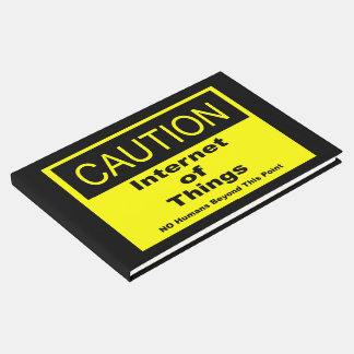Internet of Things IoT Caution Warning Sign Guest Book