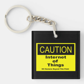 Internet of Things IoT Caution Warning Sign Keychain