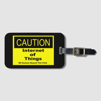 Internet of Things IoT Caution Warning Sign Luggage Tag