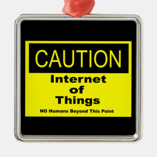 Internet of Things IoT Caution Warning Sign Metal Ornament
