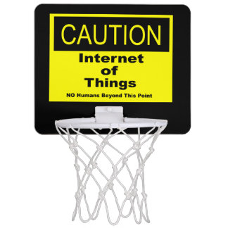Internet of Things IoT Caution Warning Sign Mini Basketball Hoop