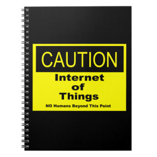 Internet of Things IoT Caution Warning Sign Notebooks