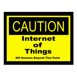 Internet of Things IoT Caution Warning Sign Postcard