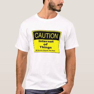 Internet of Things IoT Caution Warning Sign T-Shirt