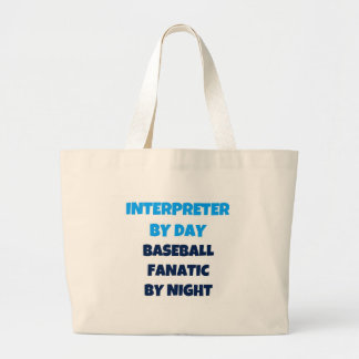 Interpreter by Day Baseball Fanatic by Night Large Tote Bag