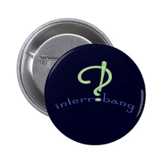 Interrobang! 2 Inch Round Button