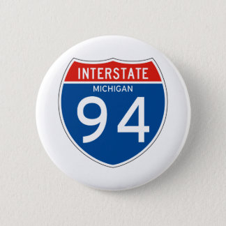 Interstate Sign 94 - Michigan 2 Inch Round Button