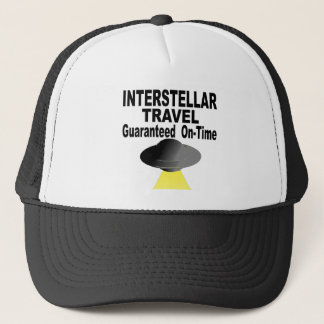 Interstellar Travel Guaranteed On Time Trucker Hat