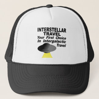 Interstellar Travel Your First Choice Trucker Hat