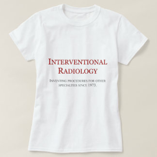 Interventional Radiology Shirts