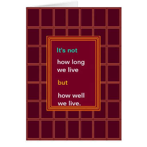 Introspection Wisdom : How well we lived ?? Greeting Cards