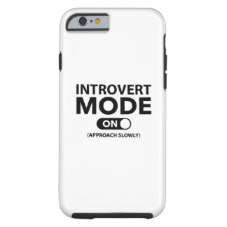 Introvert Mode On Tough iPhone 6 Case