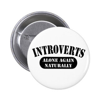 Introverts; alone again, naturally 2 inch round button