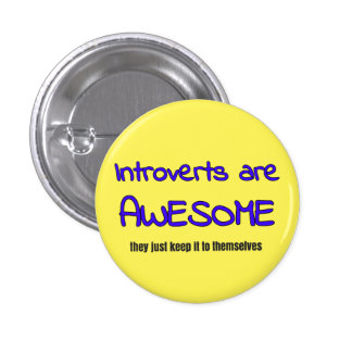Introverts are Awesome 1 Inch Round Button