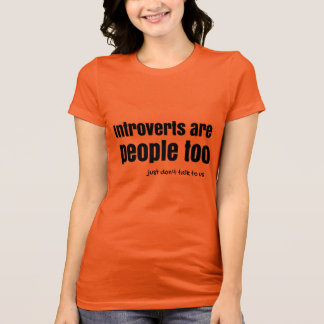 Introverts are People (a) T-Shirt