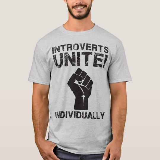 Introverts Unite!... Individually T-Shirt