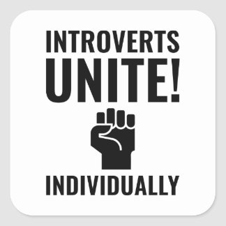 Introverts Unite Square Sticker