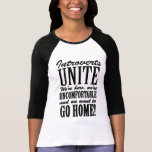 Introverts Unite! Tee Shirts