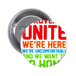 INTROVERTS UNITE WE'RE HERE WE'RE UNCOMFORTABLE... 2 INCH ROUND BUTTON